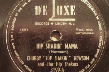 """DeLuxe Records' """"Hip Shakin' Mama"""" by Chubby Newsom, managing to include the phrase """"Hip Shakin'"""" three times on a single 45."""